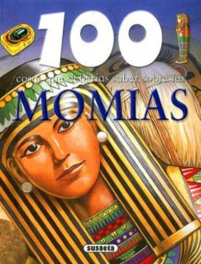 100 cosas que deberías saber sobre las momias.