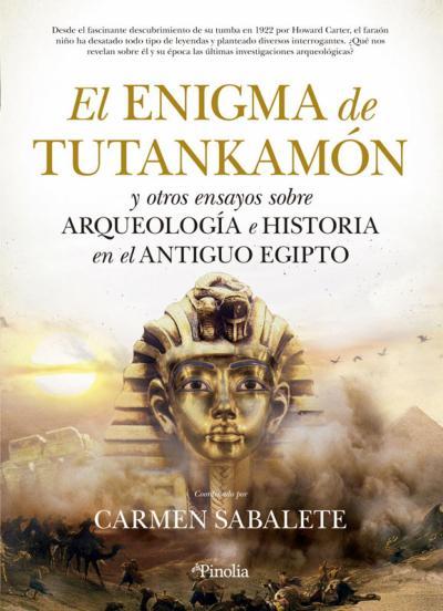 9788412336504 El Enigma de Tutankamón y otros ensayos sobre Arqueología e Historia en el Antiguo Egipto