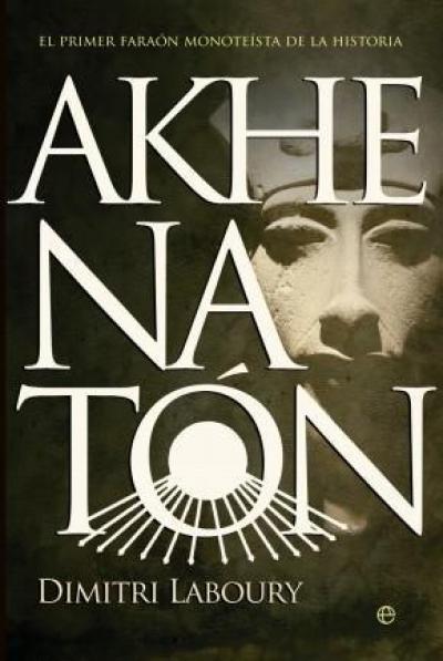 Akhenaton : El primer faraón