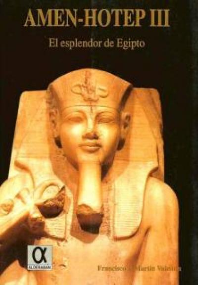 Amenhotep III. El esplendor egipcio