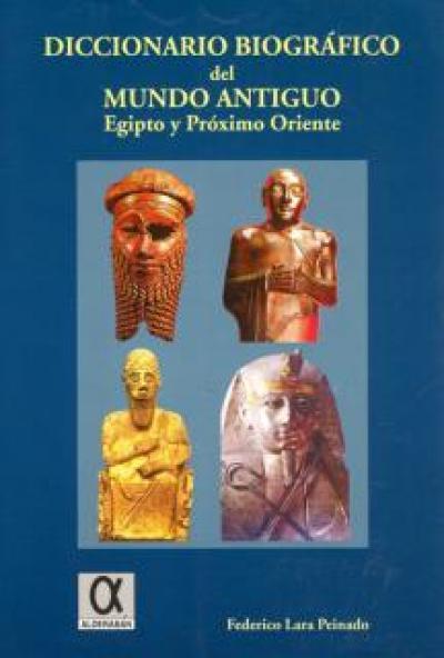 Diccionario biográfico del mundo antiguo. Egipto y Próximo Oriente