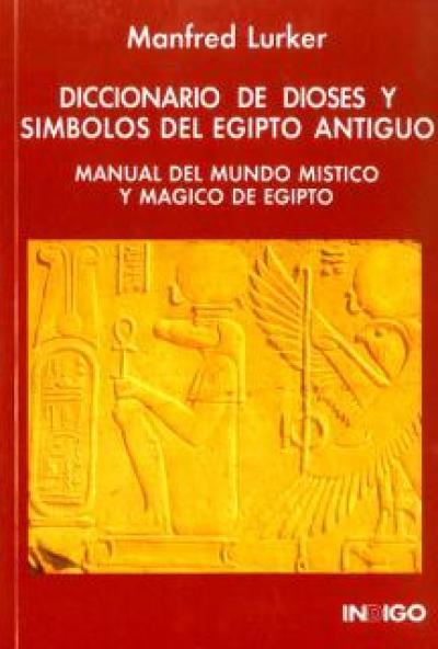 Diccionario de dioses y símbolos del Egipto antiguo