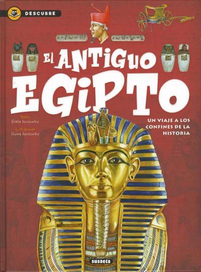 El antiguo Egipto. Un viaje a los confines de la historia