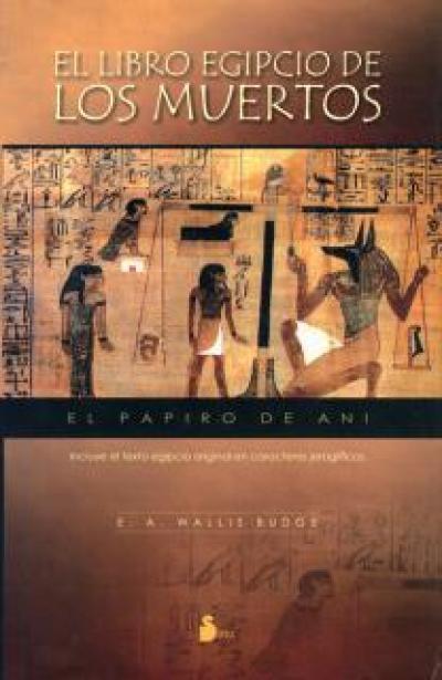 El libro egipcio de los muertos. El Papiro de Ani