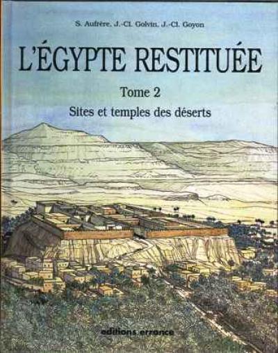 L´Égypte restituée. Tome 2. Sites et temples des déserts