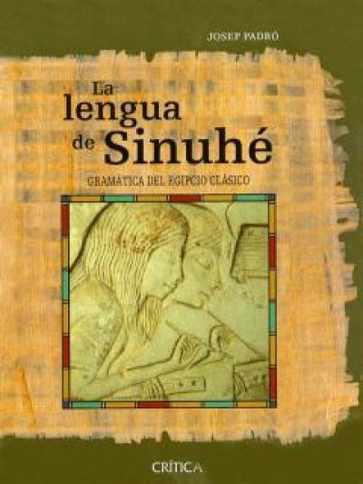 La lengua de Sinuhé. Gramática del Egipto clásico