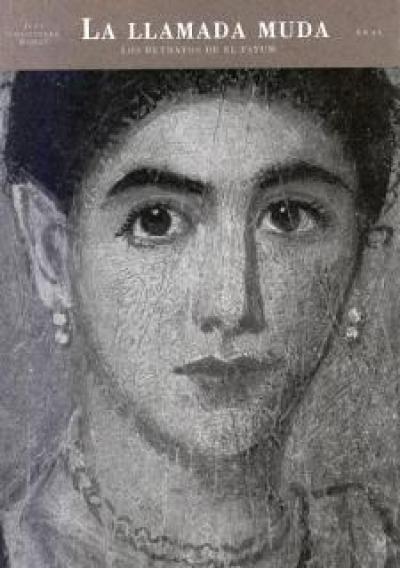 La llamada muda. Los retratos de El Fayum