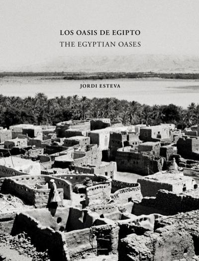 Los Oasis de Egipto - The Egiptian Oases Jordi Esteva
