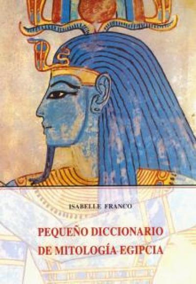 Pequeño diccionario de mitología egipcia