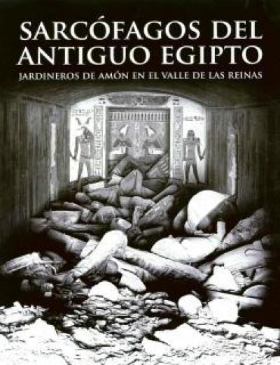 Sarcófagos del antiguo Egipto. Jardineros de Amón en el Valle de las Reinas