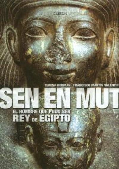 Sen En Mut. El hombre que pudo ser rey de Egipto