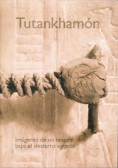 Tutankhamon. Imágenes de un tesoro bajo el desierto egipcio