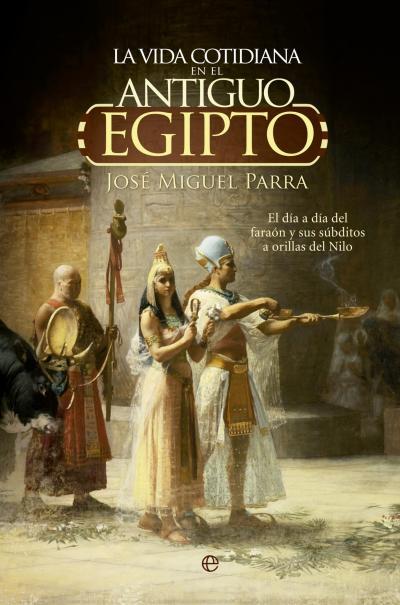 Vida cotidiana del antiguo egipto es