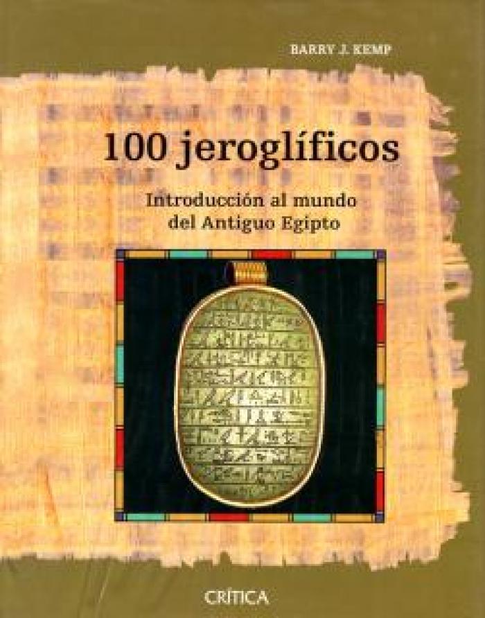 100 jeroglíficos. Introducción al mundo del antiguo Egipto