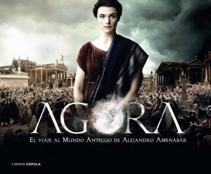 AGORA. El viaje al mundo antiguo de Aljandro Amenábar