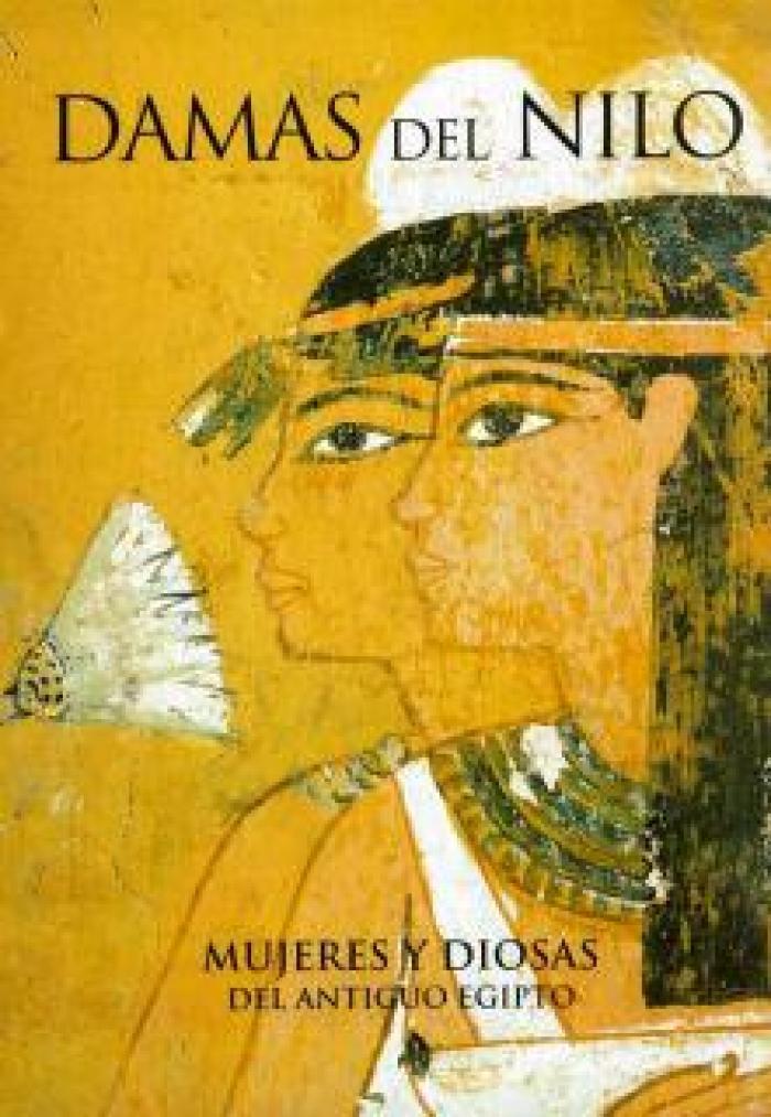 Damas del Nilo. Mujeres y Diosas del antiguo Egipto