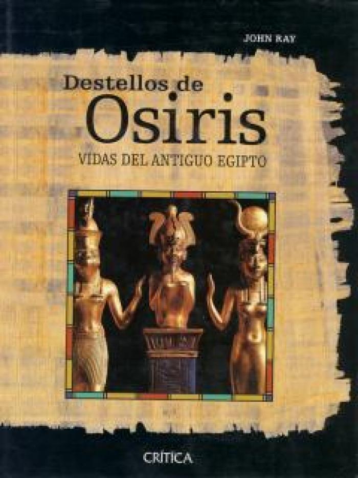 Destellos de Osiris. Vidas del antiguo Egipto