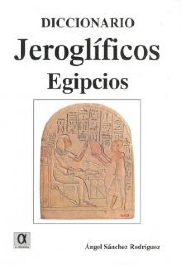 DICCIONARIO DE JEROGLÍFICOS EGIPCIOS