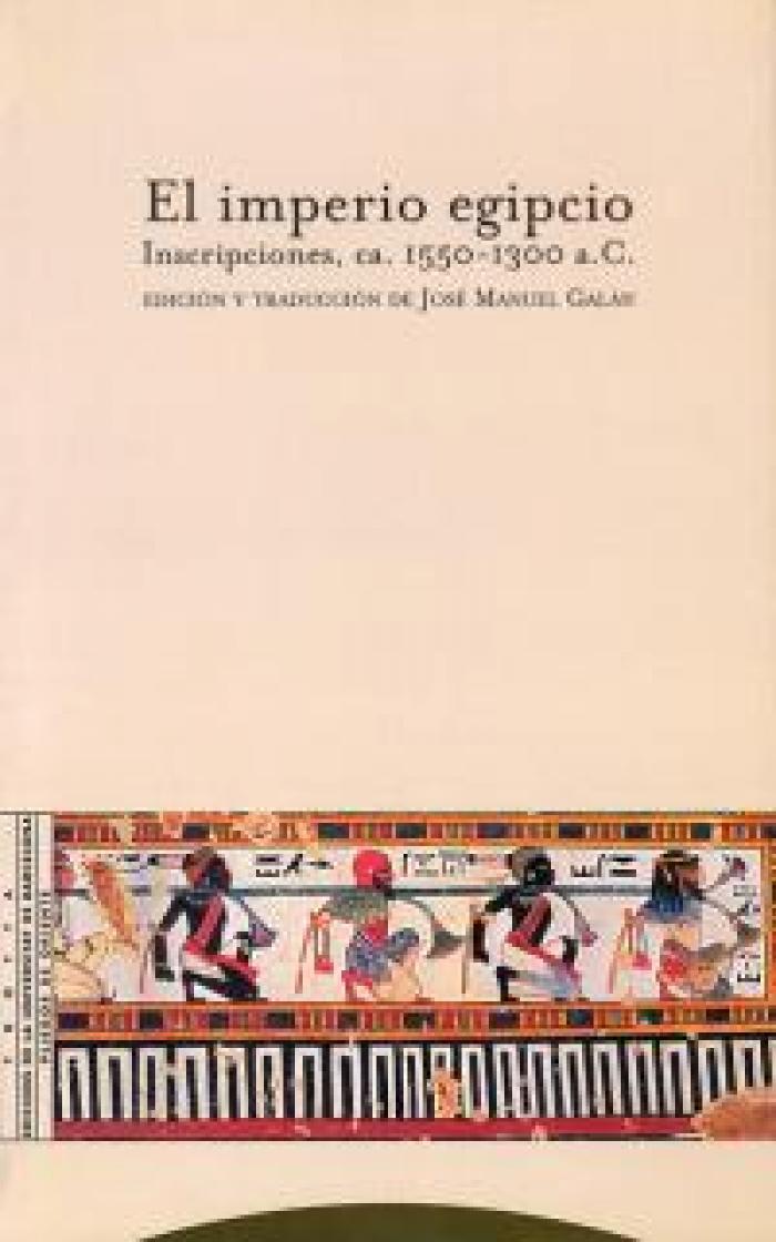 El imperio egipcio. Inscripciones ca. 1550-1300 a. C.
