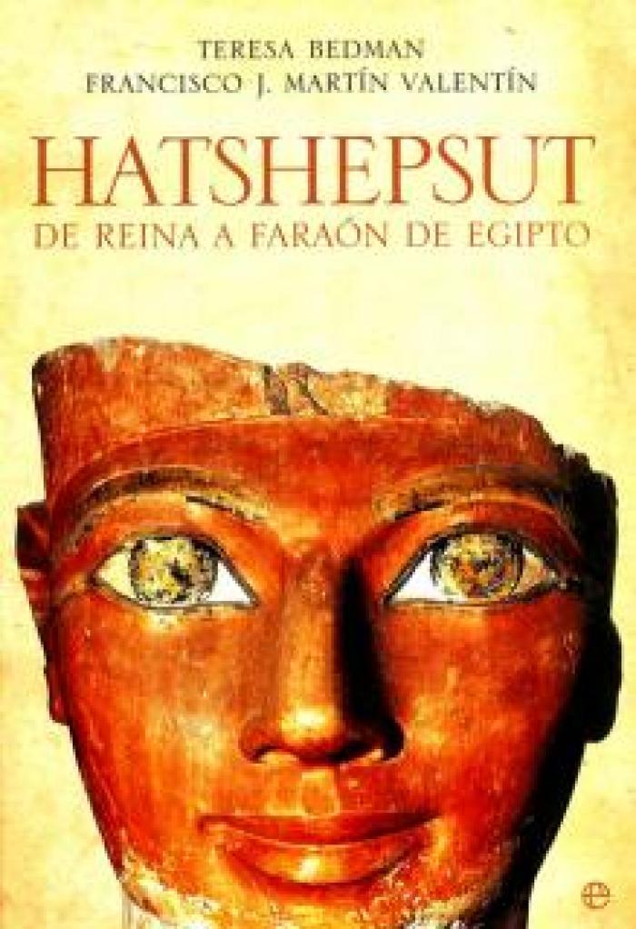 Hatshepsut. De reina a faraón de Egipto.