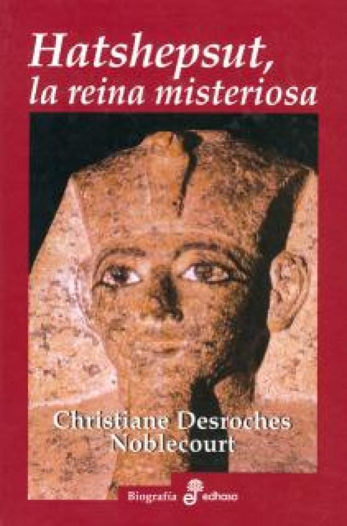 Hatshepsut, la reina misteriosa