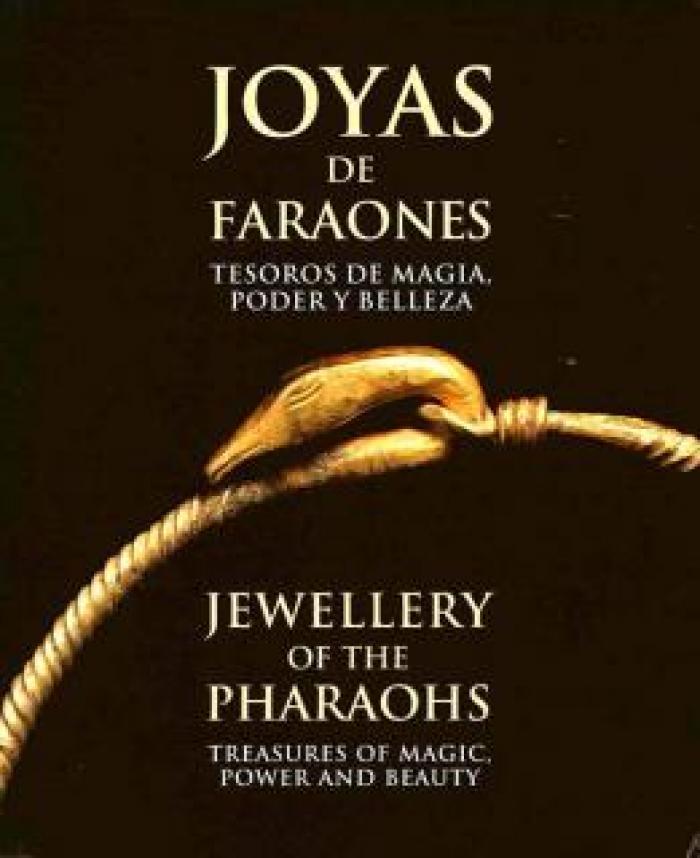 Joyas de faraones. Tesoros de magia, poder y belleza