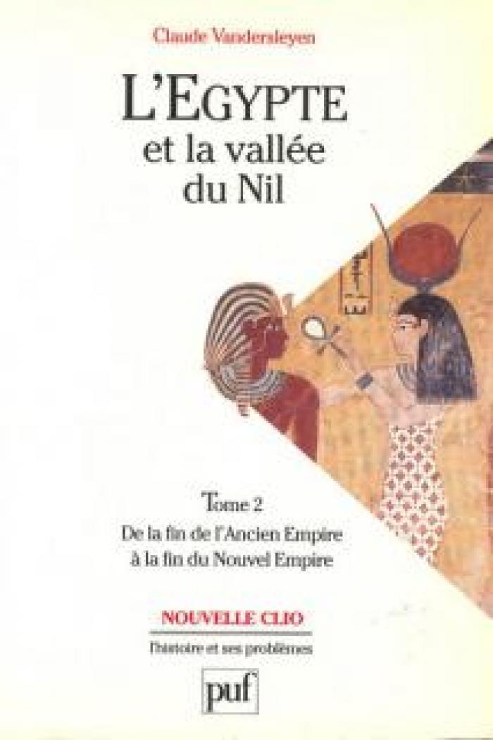 L'Egypte et la vallée du Nil. Tome 2. De la fin de l'Ancien Empire à la fin du Nouvel Empire