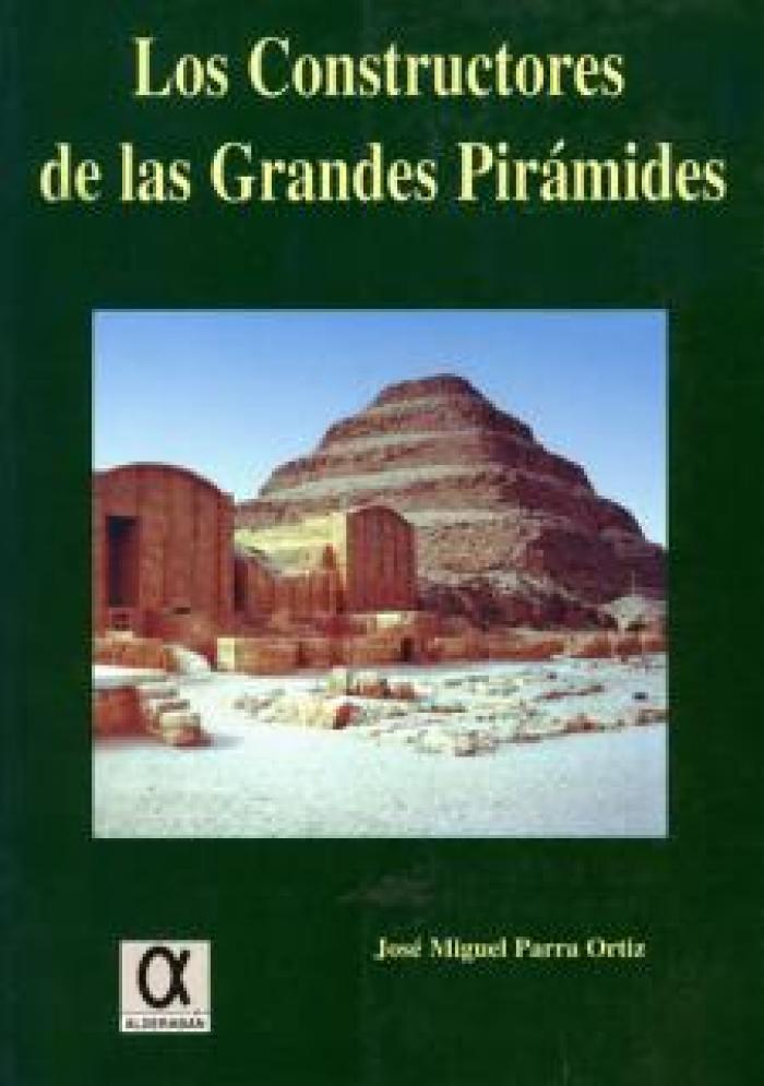 Los constructores de las grandes pirámides