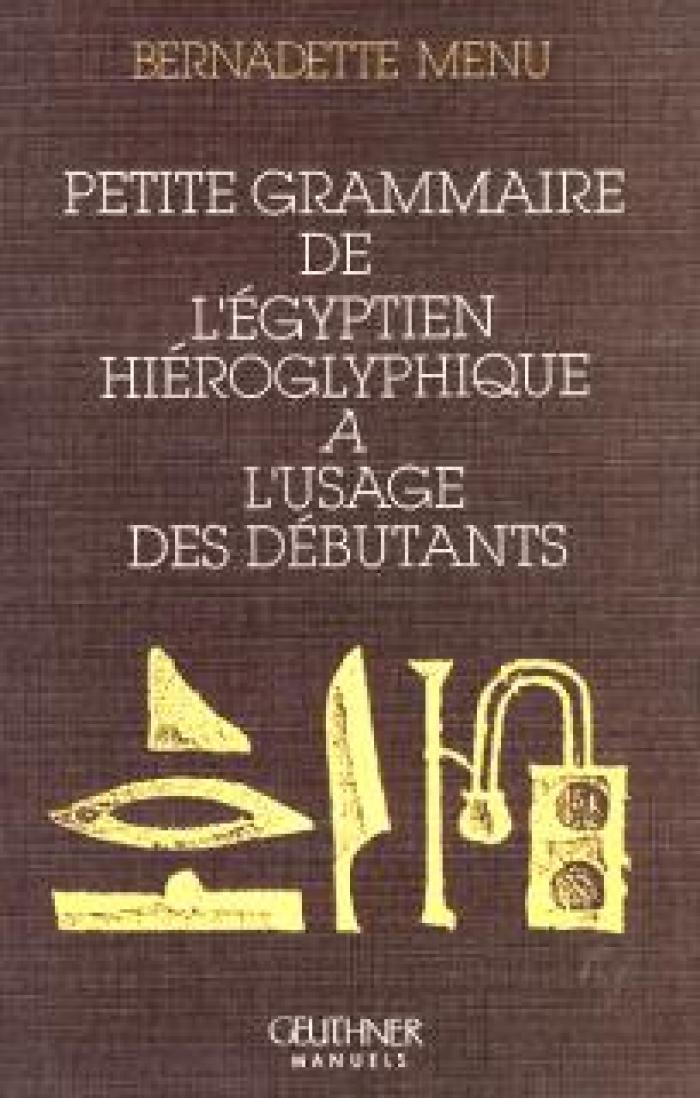Petite grammaire de l'égyptien hiéroglyphique à l'usage des débutants
